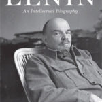 Review: 'Reconstructing Lenin: An Intellectual Biography '
