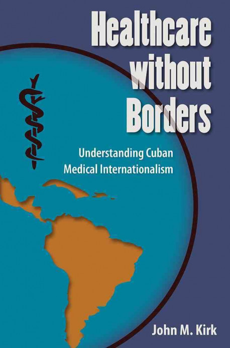 Review: Healthcare Without Borders: Understanding Cuban Medical Internationalism