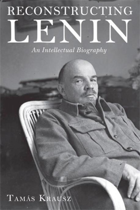 Review: 'Reconstructing Lenin: An Intellectual Biography '